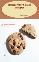Cover for 'Refrigerator Cookie Recipes'