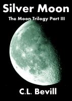 Cover for 'Silver Moon (Moon Trilogy Part III)'