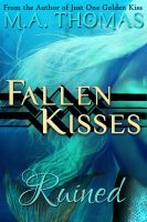 Cover for 'Ruined (angel romance retelling of Rapunzel) (Fallen Kisses, #3)'