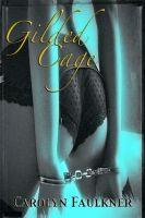 Carolyn Faulkner - Gilded Cage