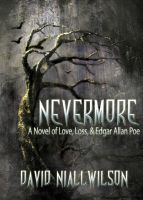 Cover for 'Nevermore - A Novel of Love, Loss, & Edgar Allan Poe'