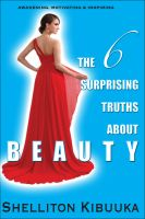Cover for 'The 6 Surprising Truths About Beauty'