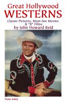 "Cover for 'Great Hollywood Westerns: Classic Pictures, Must-See Movies & ""B"" Films'"