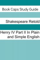 Cover for 'Henry IV: Part Two In Plain and Simple English (A Modern Translation and the Original Version)'