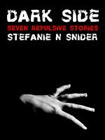 Cover for 'Dark Side: Seven Repulsive Stories'