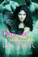 Cover for 'Delicate Freakn' Flower'