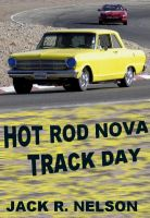 Cover for 'Hot Rod Nova Track Day'