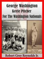 Cover for 'George Washington Keefe Of The Washington Nationals'