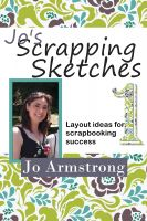 Cover for 'Jo's Scrapping Sketches: Layout Ideas for Scrapbooking Success Vol. 1'