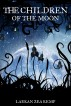 The Children of the Moon (The Girl In Between Series Book 3) by Laekan Zea Kemp