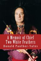 Cover for 'A Memoir of Chief Two White Feathers'