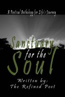 Cover for 'Sanctuary for the Soul: A Poetical Anthology for Life's Journey'