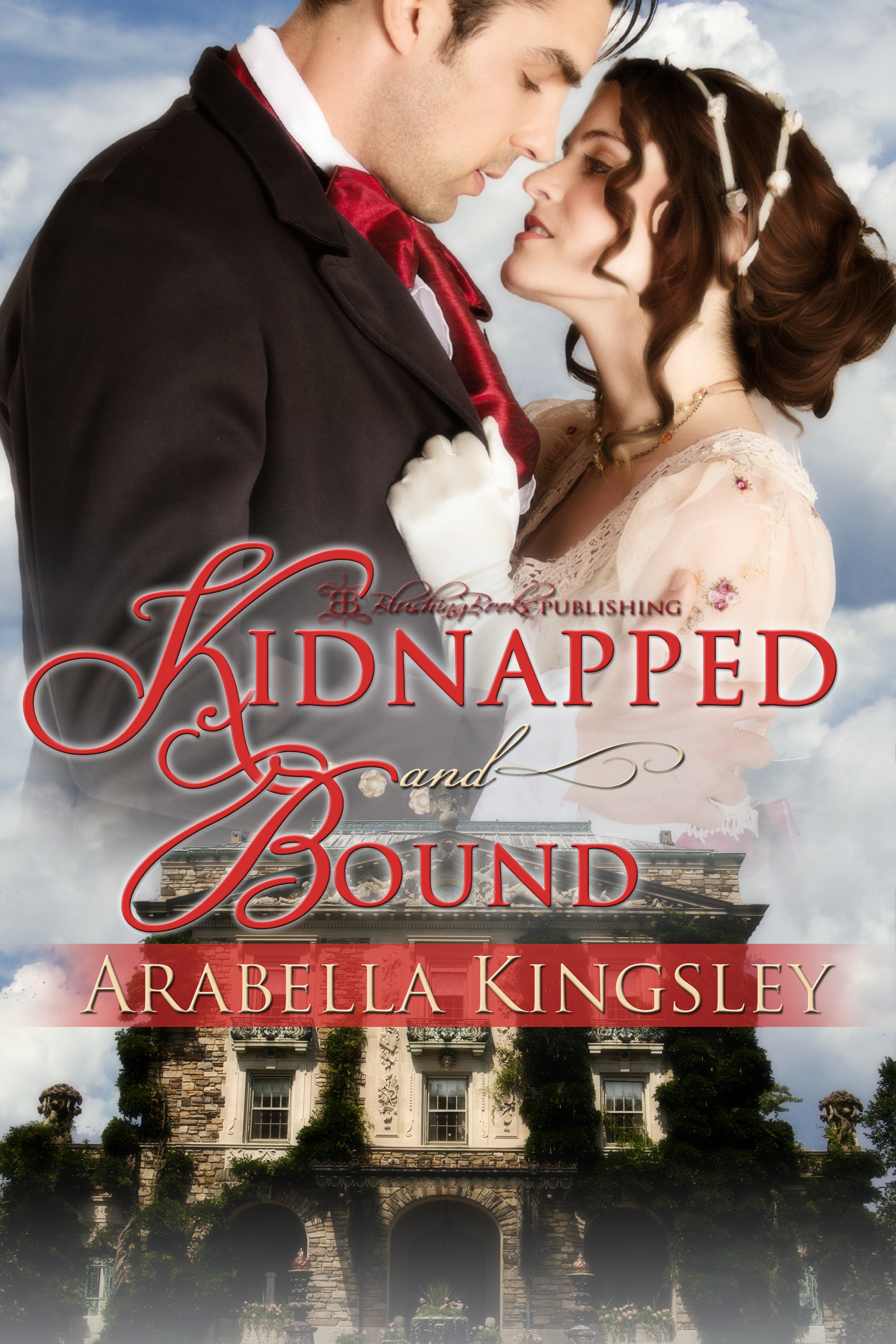 Arabella Kingsley - Kidnapped and Bound