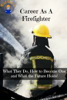 Cover for 'Career As A Firefighter: What They Do, How to Become One, and What the Future Holds!'