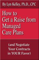 Cover for 'How to Get a Raise from Managed Care Plans and Negotiate Your Contracts'
