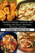 Southern Cooking, Casseroles, Slow Cooking and Sauces, Marinades, Dressings And Dips  The Cookbook Collection 4 Box Set by Leonard
