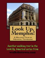 Cover for 'Look Up, Memphis! A Walking Tour of Memphis, Tennessee'