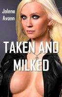 Cover for 'Taken and Milked'
