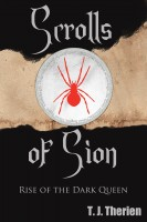 T J Therien - The Scrolls of Sion: Rise of the Dark Queen