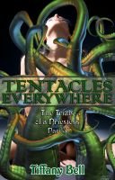 Cover for 'Tentacles Everywhere! (Paranormal Reluctant Tentacle Erotica)'
