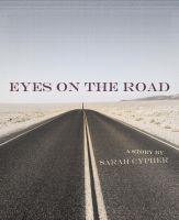 Cover for 'Eyes on the Road: A Story'