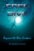 Cover for 'Free Dive - beyond the blue curtain'
