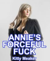 Cover for 'Annie's Forceful Fuck'