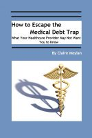 Cover for 'How to Escape the Medical Debt Trap'