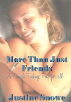 Cover for 'More Than Just Friends: A Friends Fucking Free-for-All (Gangbang, F/F, M/F/F Erotica Collection)'