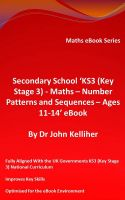Cover for 'Secondary School 'KS3 (Key Stage 3) - Maths – Number Patterns and Sequences – Ages 11-14' eBook'