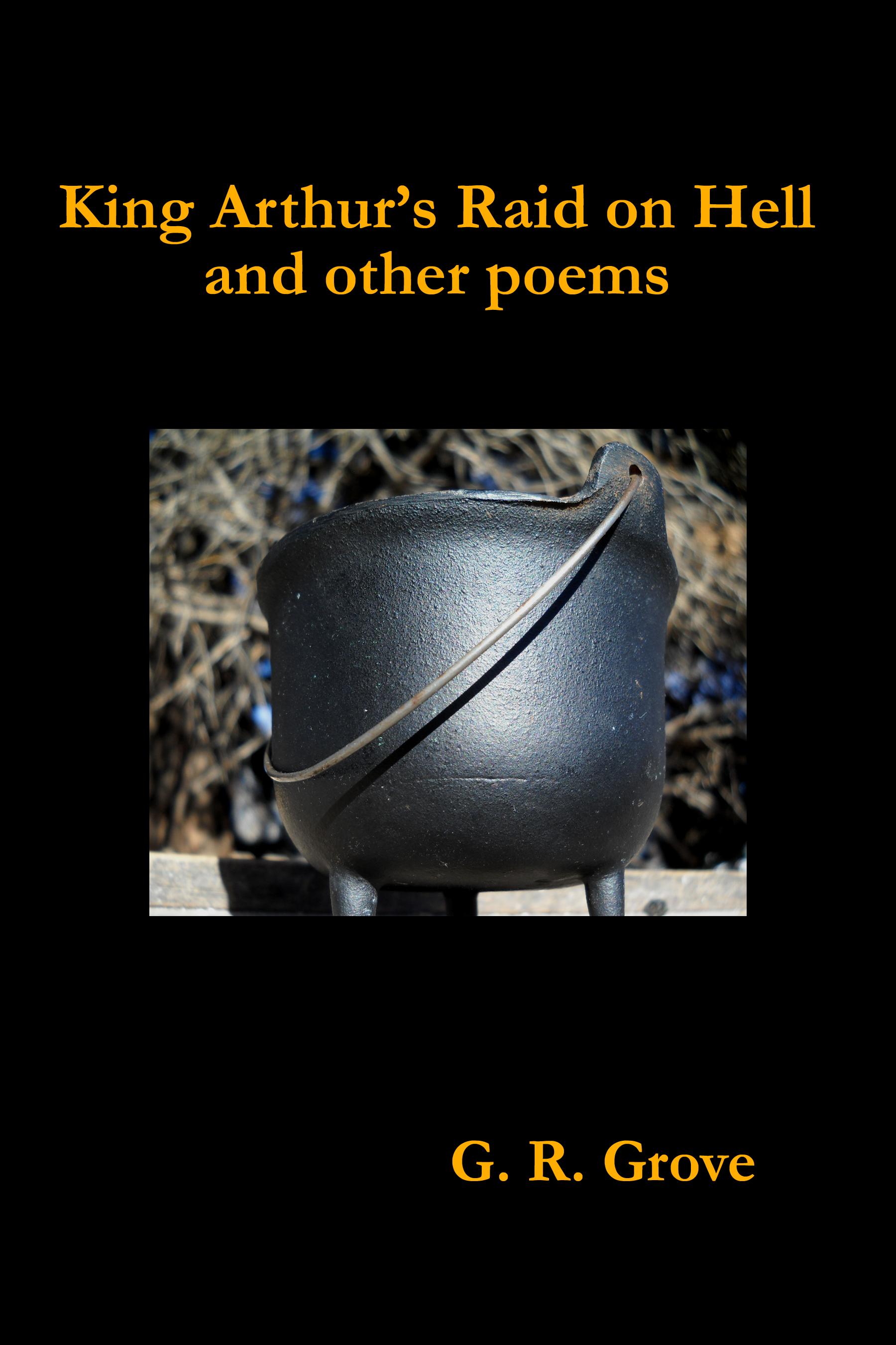 G. R. Grove - King Arthur's Raid on Hell and other poems