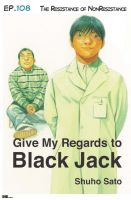 Cover for 'Give My Regards to Black Jack - Ep.108 The Resistance of NonResistance (English version)'