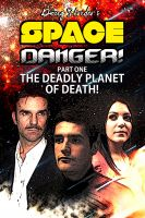 Cover for 'Space Danger! The Deadly Planet of DEATH!'