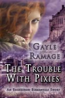 Cover for 'The Trouble With Pixies (An Edinburgh Elementals Short)'