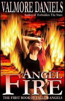 Cover for 'Angel Fire: The First Book of Fallen Angels'