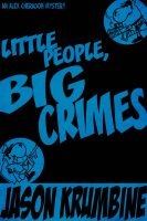 Cover for 'Little People, Big Crimes'
