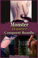 Cover for 'Monster Hunter Conquest: Bundle (Reluctant Beast Erotica)'