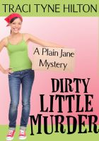 Traci Tyne Hilton - Dirty Little Murder