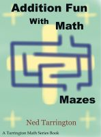 Cover for 'Addition Fun With Math Mazes'