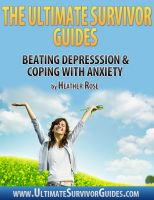 Cover for 'The Ultimate Survivor Guides: Beating Depression & Coping With Anxiety'