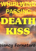 Cover for 'Whirlwind Passing - Death Kiss'