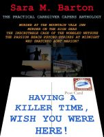 Cover for 'Having a Killer Time, Wish You Were Here! A Practical Caregiver Caper #6'
