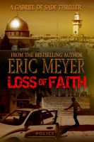 Cover for 'Loss of Faith (A Gabriel De Sade Thriller)'