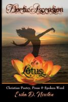Cover for 'Floetic Ascension of a Lotus - Christian Poetry, Prose & Spoken-Word'