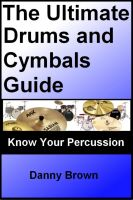 Cover for 'The Ultimate Drums and Cymbals Guide: Know Your Percussion'
