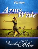 Cover for 'Arms Open Wide - Short Story'