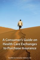 Cover for 'A Consumer's Guide on Health Care Exchanges to Purchase Insurance'