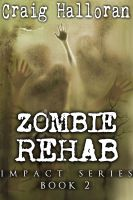 Cover for 'Zombie Rehab:  Impact Series  - Book 2'
