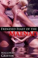 Cover for 'Frenzied Feast of the Maenad: A Gangbang and Public Humiliation'