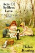 Acts of Selfless Love: A Pair Of Christian Stories by Helen Keating